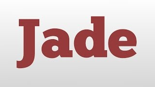 Jade meaning and pronunciation