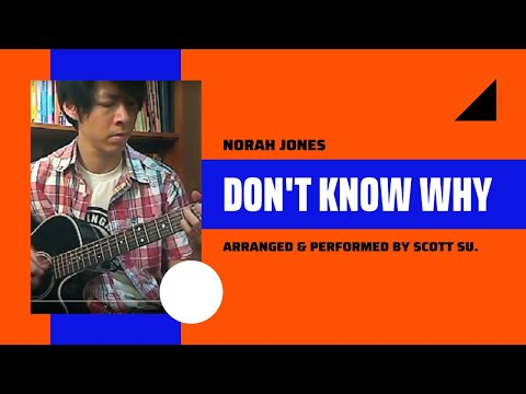 (Norah Jones) Don't Know Why - Scott Su [Acoustic Guitar]