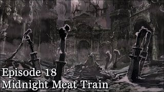 Let's Play Bloodborne - Episode 18 - Midnight Meat Train