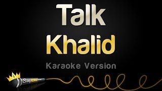 Khalid   Talk (Karaoke Version)