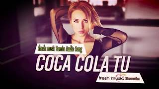 gratis download video - COCA COLA TU  Remix  By fresh music Remix, Hindi Song 2018