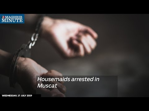 Housemaids arrested in Muscat