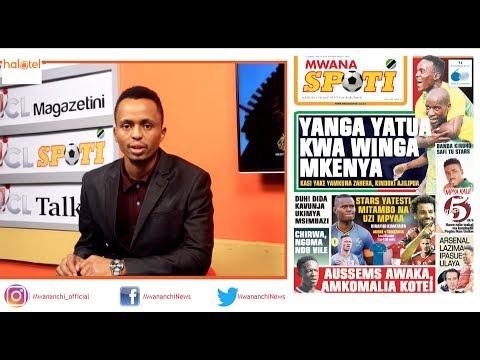 MCL MAGAZETINI, JUNI 13, 2019: YANGA YATUA KWA WINGA KENYA