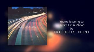 """Video NIGHT BEFORE THE END - """"Tears On A Pillow"""""""
