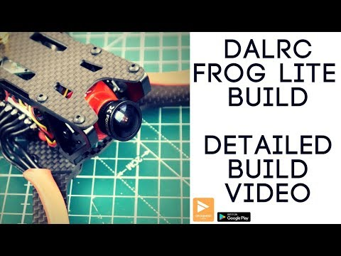 how-to-build-a-fpv-freestyle-racing-drone-2018--dalrc-engine-combo-frog-lite--foxeer-arrow