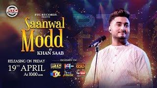 Saanwal Modd | Khan Saab | Promo | Releasing   - YouTube