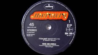 RENÉ & ANGELA - I'll Be Good [Special Mix]