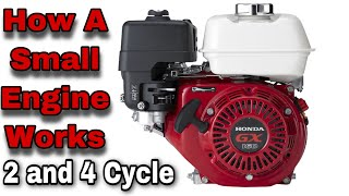 How A Small Engine Works (2 & 4 Cycle)