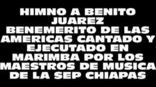 Benemerito De Las Americas HIMNO A JUAREZ