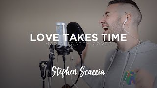 Love Takes Time - Mariah Carey (cover by Stephen Scaccia)