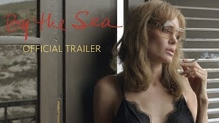 By the Sea - Official Teaser Trailer