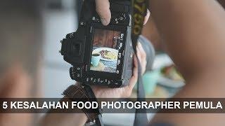 5 Kesalahan Food Photographer Pemula |#CLICKCHAT