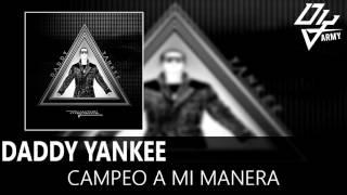 Daddy Yankee - Campeo A Mi Manera - Mundial