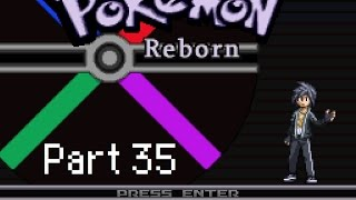 Let's Play: Pokémon Reborn! Part 35 - Mirror Mirror On The Wall, Will I Ever Land A Move At All?