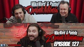 2 Drink Minimum - Episode 127