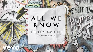 All We Know (Audio)  - The Chainsmokers (Video)