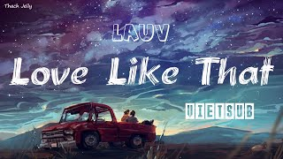 [Vietsub+Lyrics] Love Like That - Lauv