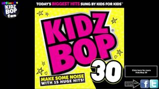 Kidz Bop Kids: I Don't Like It, I Love It