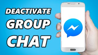 How to Deactivate Group Chat on Messenger! (Quick & Easy)