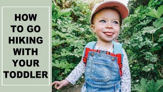 HOW TO SURVIVE HIKING WITH YOUR TODDLER