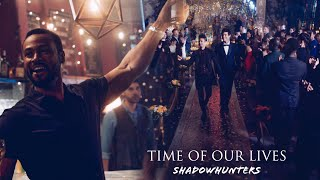 Shadowhunters - Time of our lives