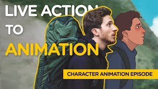 Live Action to Animation - Character Animation Episode