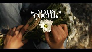 Yener Çevik   Çocuk (Official Video)