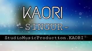 Singur - Kaori (Official)