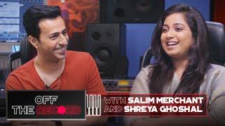 Off The Record | Salim Merchant feat. Shreya Ghoshal | Epsiode 1