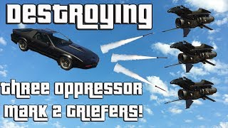 GTA Online Destroying 3 Oppressor Mark 2 Griefers With A Fully Loaded Ruiner!