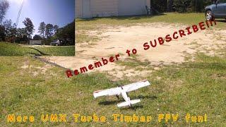 More UMX Turbo Timber FPV Fun!