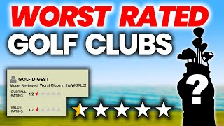 WORST RATED GOLF CLUBS EVER MADE  DRIVER IRONS PUTTER.