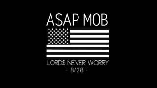 A$AP Mob - The Way It Go (Lord$ Never Worry)
