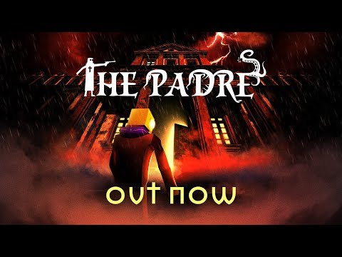 The Padre - Launch Trailer thumbnail