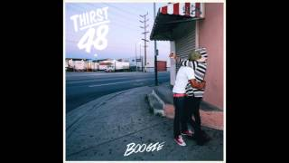 Boogie - Still Be Homies (Thirst 48) [2014]
