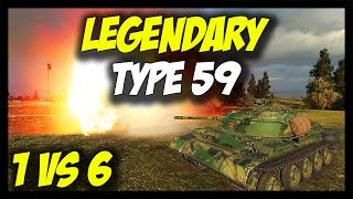 ► World of Tanks: Legendary Type 59, 1 vs 6 - Type 59 Epic Gameplay