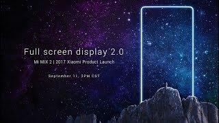 Mi Mix 2 Launch Live   Xiaomi Mi Mix 2 Full Event
