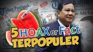 TOP 5 HOAX OR FACT: Dari Kabar Darah HIV/Aids di Semangka hingga Pencopotan Prabowo