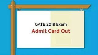 GATE Admit Card 2018 – Graduate Aptitude Test in Engg Exam Call Letter Download Now
