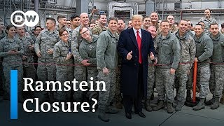 Could Donald Trump close Europe's biggest US Air Base Ramstein? | DW News