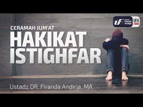 Khutbah Jum'at : Hakikat Istighfar – Ustadz Dr. Firanda Andirja, Lc, M.A.