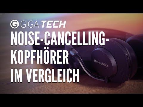 Noise-Cancelling-Kopfhörer: Teuer = Besser? SONY, BOSE und B&W im Vergleichstest - GIGA.DE