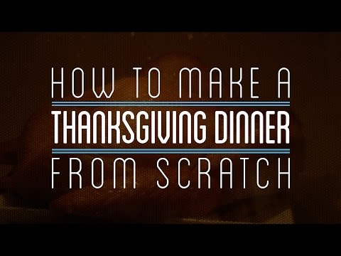 Here's What It Takes To Actually Make A Thanksgiving Dinner From Scratch