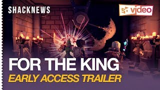 For The King - Early Access Trailer