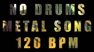 No Drums Metal Song - 120 BPM (Breaking Free)