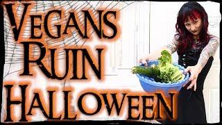 How Vegans RUIN Halloween!