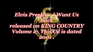 Elvis Presley 2001 Release  -  I Want Us Back