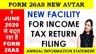 FORM 26AS NEW AVATAR FROM 1 JUNE 2020 AUTO FILL INCOME TAX RETURN FILING DETAILS  EASY TO FILE ITR