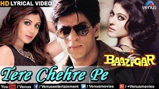 Tere Chehre Pe Full Song With Lyrics (HD) | Baazigar