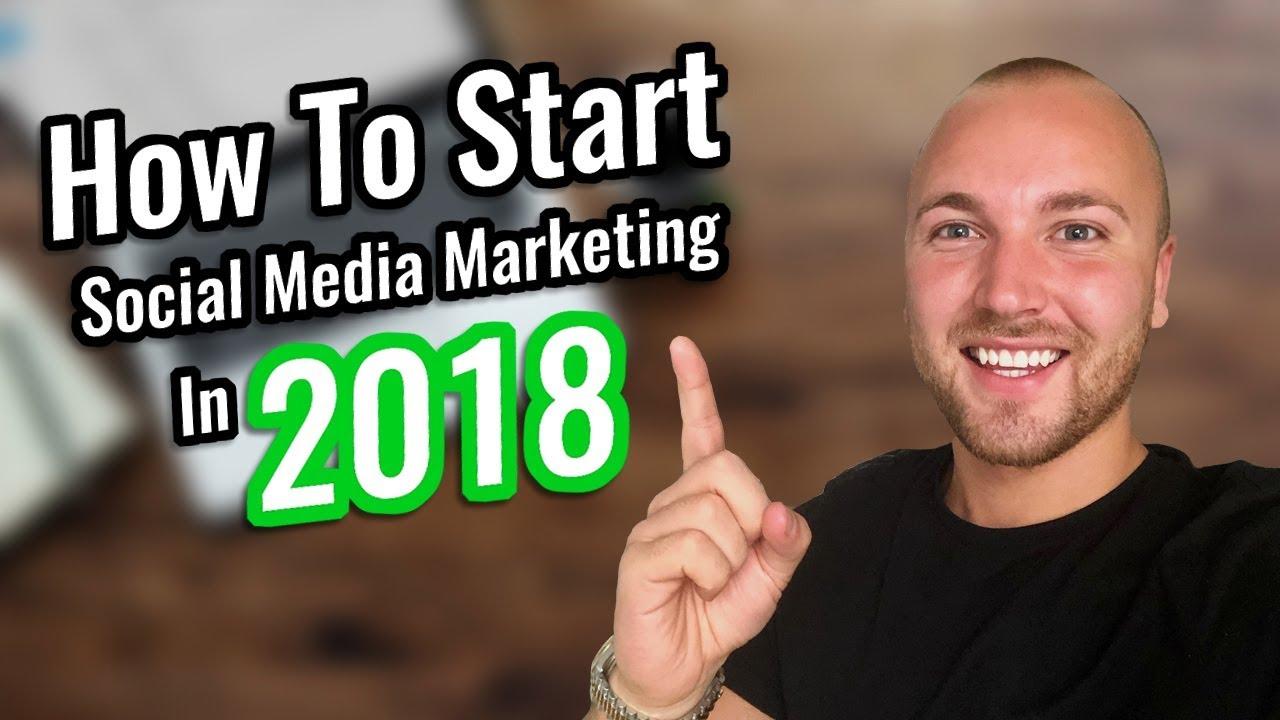 Start Social Media Marketing As A Beginner In 2018